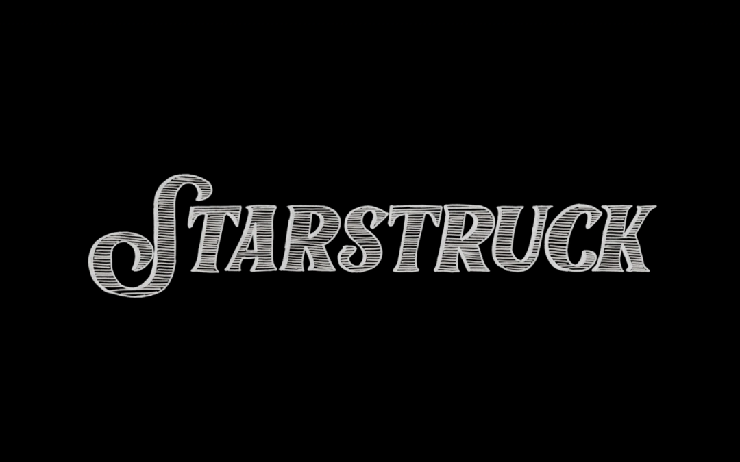 Title card for Starstruck. White letters against a black background.